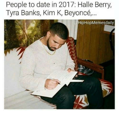 Beyonce, Tyra Banks, and Banks: People to date in 2017: Halle Berry,  Tyra Banks, Kim K, Beyoncé,  GHipHopMemes daily