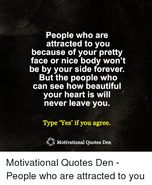 People Who Are Attracted to You Because of Your Pretty ...