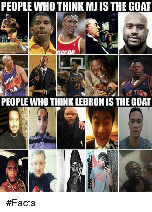 Nba, Goat, and Lebron: PEOPLE WHO THINK MISTHE GOAT  PEOPLE WHO THINK LEBRON IS THE GOAT #Facts