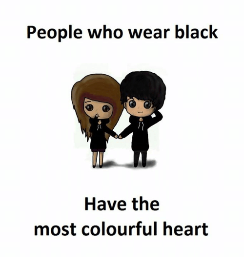 Black, Heart, and Who: People who wear black  Have the  most colourful heart
