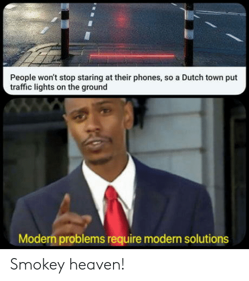 Wont Stop: People won't stop staring at their phones, so a Dutch town put  traffic lights on the ground  Modern problems require modern solutions Smokey heaven!