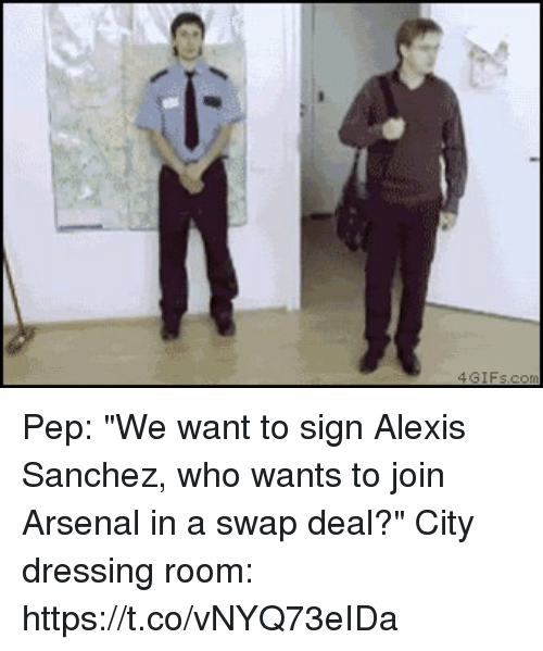 """Arsenal, Soccer, and Alexis Sanchez: Pep: """"We want to sign Alexis Sanchez, who wants to join Arsenal in a swap deal?""""  City dressing room: https://t.co/vNYQ73eIDa"""