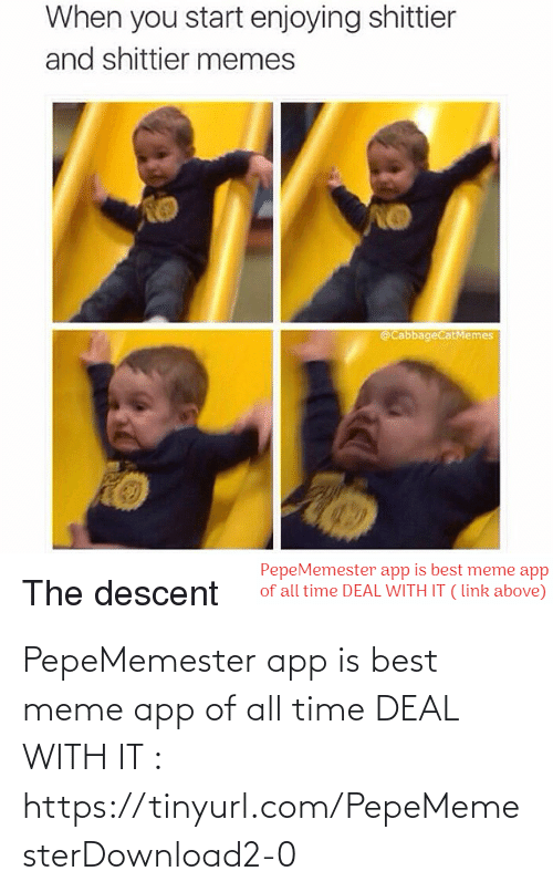 meme app: PepeMemester app is best meme app of all time DEAL WITH IT : https://tinyurl.com/PepeMemesterDownload2-0