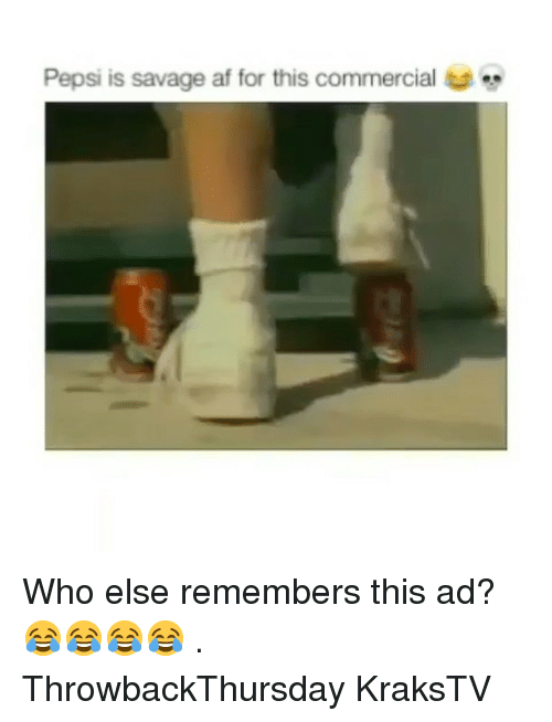 Savage Af: Pepsi is savage af for this commercial Who else remembers this ad? 😂😂😂😂 . ThrowbackThursday KraksTV