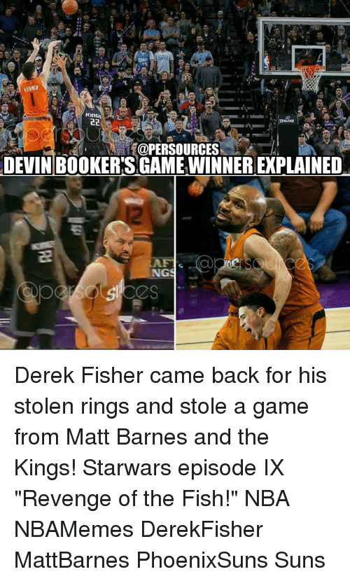 "Memes, Derek Fisher, and Matt Barnes: @PER SOURCES  DEVIN BOOKER'S GAME WINNER EXPLAINED  NGS Derek Fisher came back for his stolen rings and stole a game from Matt Barnes and the Kings! Starwars episode IX ""Revenge of the Fish!"" NBA NBAMemes DerekFisher MattBarnes PhoenixSuns Suns"