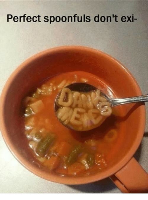 Dont Exi: Perfect spoonfuls don't exi-