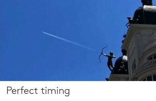 Perfect Timing: Perfect timing