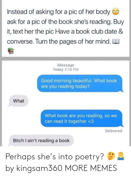 perhaps: Perhaps she's into poetry? 🤔🤷♂️ by kingsam360 MORE MEMES
