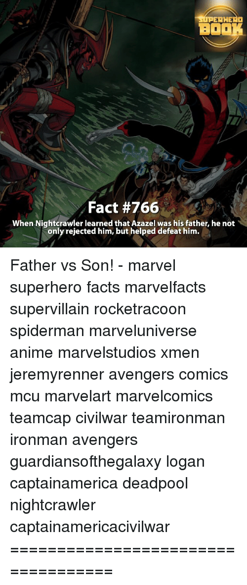 Anime, Memes, and SpiderMan: PERHERO  Fact #766  when Nightcrawler learned that Azazel was his father, he not  only rejected him, but helped defeat him. Father vs Son! - marvel superhero facts marvelfacts supervillain rocketracoon spiderman marveluniverse anime marvelstudios xmen jeremyrenner avengers comics mcu marvelart marvelcomics teamcap civilwar teamironman ironman avengers guardiansofthegalaxy logan captainamerica deadpool nightcrawler captainamericacivilwar ===================================