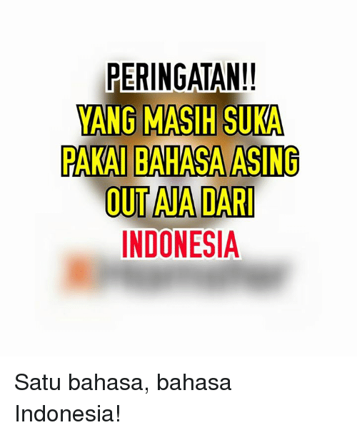 25+ Best Memes About Indonesian (Language) | Indonesian