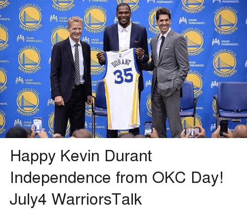 Basketball, Golden State Warriors, and Kevin Durant: PERMANENTE  OR  RIO  ARRI  KAISUR  PERMA  ANENTE  KAISER  NTE  ARRIO  RIO  AR  ARR  KAISER  PERMANENTE  PERMANE  RRIO  URANT  35  NENTE  rWAR  RIOR  RIO  KSER  PERMANENTE  ENTE  WARE  KASER  PERMA  PEI ANENTE Happy Kevin Durant Independence from OKC Day! July4 WarriorsTalk