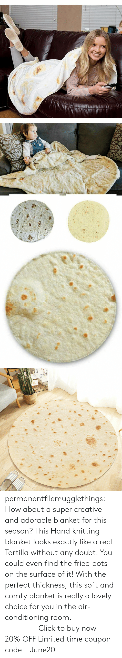 pots: permanentfilemugglethings:  How about a super creative and adorable blanket for this season? This Hand knitting blanket looks exactly like a real Tortilla without any doubt. You could even find the fried pots on the surface of it! With the perfect thickness, this soft and comfy blanket is really a lovely choice for you in the air-conditioning room.                   Click to buy now !20% OFF Limited time coupon code : June20