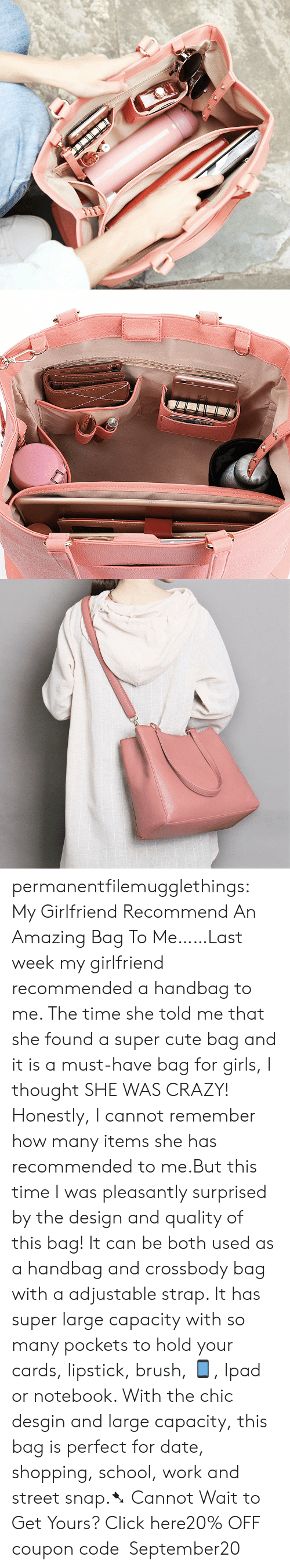 handbag: permanentfilemugglethings:  My Girlfriend Recommend An Amazing Bag To Me……Last week my girlfriend recommended a handbag to me. The time she told me that she found a super cute bag and it is a must-have bag for girls, I thought SHE WAS CRAZY! Honestly, I cannot remember how many items she has recommended to me.But this time I was pleasantly surprised by the design and quality of this bag! It can be both used as a handbag and crossbody bag with a adjustable strap. It has super large capacity with so many pockets to hold your cards, lipstick, brush, ?, Ipad or notebook. With the chic desgin and large capacity, this bag is perfect for date, shopping, school, work and street snap.➷ Cannot Wait to Get Yours? Click here20% OFF coupon code:September20