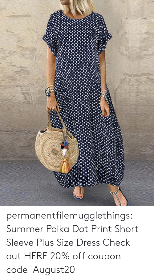 plus size: permanentfilemugglethings: Summer Polka Dot Print Short Sleeve Plus Size Dress Check out HERE 20% off coupon code:August20