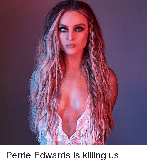 perrie edwards: Perrie Edwards is killing us