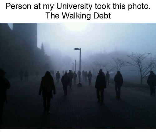the walking: Person at my University took this photo.  The Walking Debt