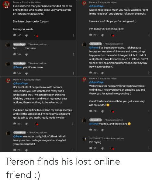 online: Person finds his lost online friend :)