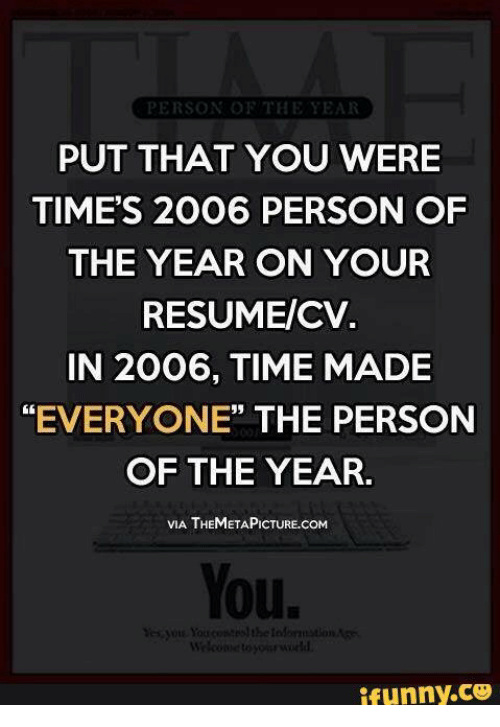 Person Of The Year Put That You Were Time S 2006 Person Of The Year