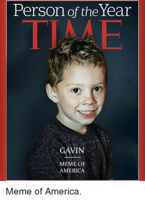 Person Of The Year Time Gavin Meme Of America Meme 5127362