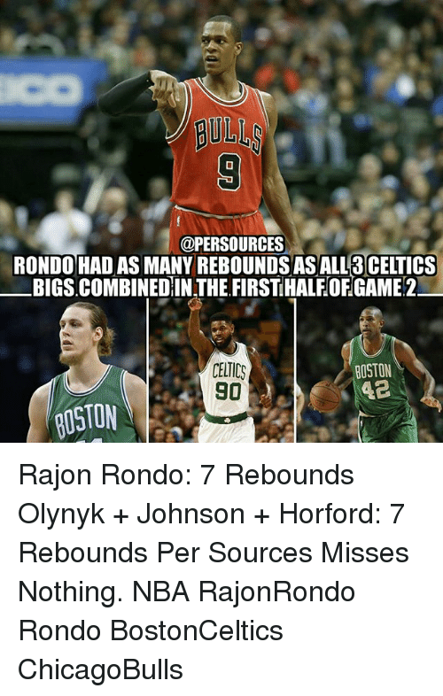 Rajon Rondo: @PERSOURCES  RONDOHAD AS MANY REBOUNDS ASALL3CEITICS  BIGS.COMBINEDIN THE FIRSTHALEOEGAME2  CELTICS  BOSTON  90  BOSTON Rajon Rondo: 7 Rebounds Olynyk + Johnson + Horford: 7 Rebounds Per Sources Misses Nothing. NBA RajonRondo Rondo BostonCeltics ChicagoBulls