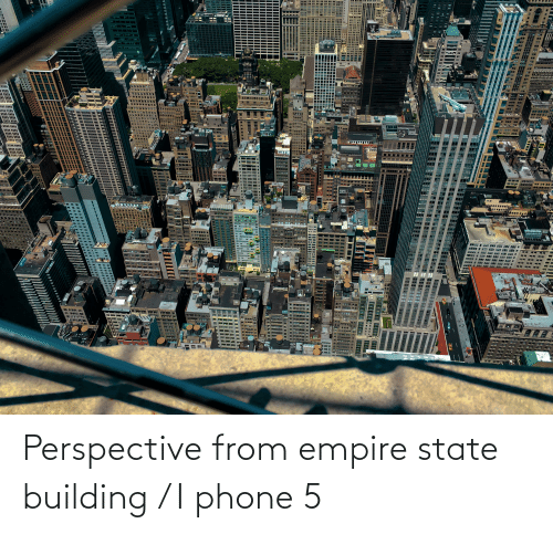 Empire: Perspective from empire state building / I phone 5
