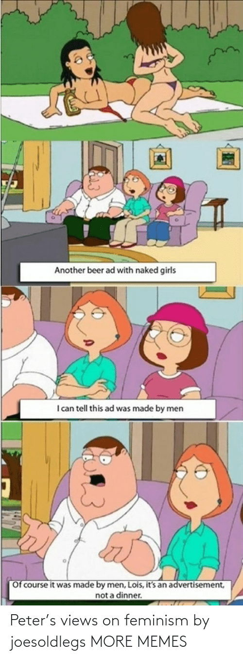 Feminism: Peter's views on feminism by joesoldlegs MORE MEMES