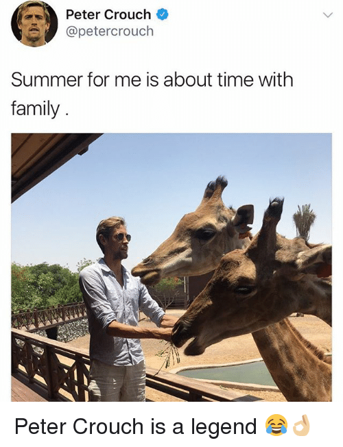 Family, Memes, and Summer: Peter Crouch  @petercrouch  Summer for me is about time with  family Peter Crouch is a legend 😂👌🏼