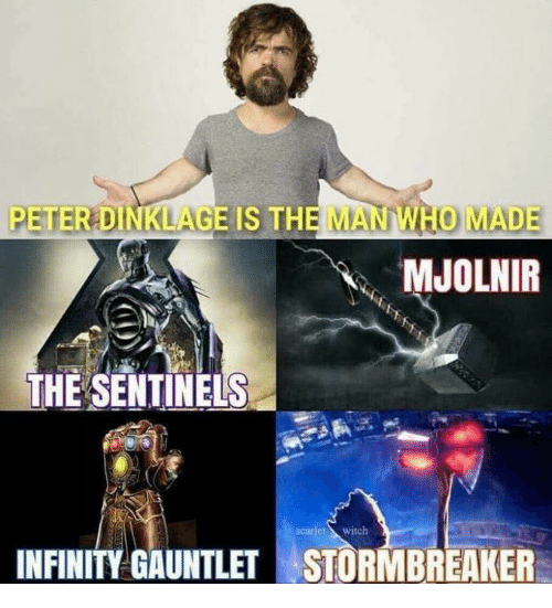mjolnir: PETER DINKLAGE IS THE MAN WHO MADE  MJOLNIR  THE SENTINELS  scarlet witch  INFINITY GAUNTLET STORMBREAKER