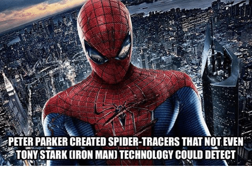 tony stark: PETER PARKER CREATED SPIDER-TRACERS THATNOTEVEN  TONY STARK (IRON MAN) TECHNOLOGY COULD DETECT