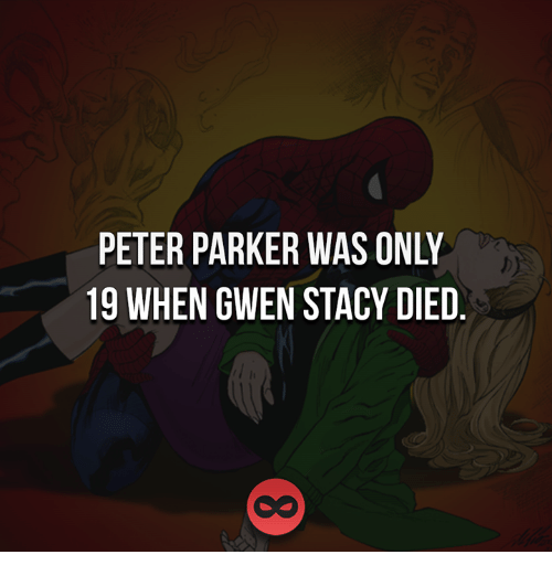 staci: PETER PARKER WAS ONLY  19 WHEN GWEN STACY DIED  III  ND  OY  SC  AA  RN  EE  KW  AG  PN  RE  EH  ET W  P9