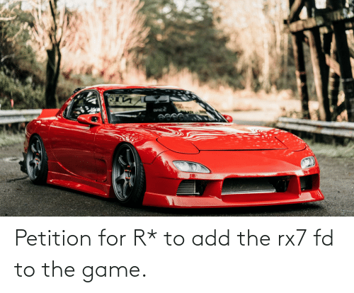 rx7: Petition for R* to add the rx7 fd to the game.