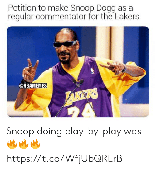 Commentator: Petition to make Snoop Dogg as a  regular commentator for the Lakers  ONBAMEMES  LARKRS  A Snoop doing play-by-play was 🔥🔥🔥 https://t.co/WfjUbQRErB