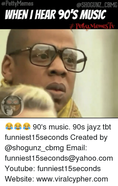 petty memes shogunz cbmg when hear 90s music u memes 2585743 petty memes cbmg when hear 90s music u memes 😂😂😂 90's music 90s