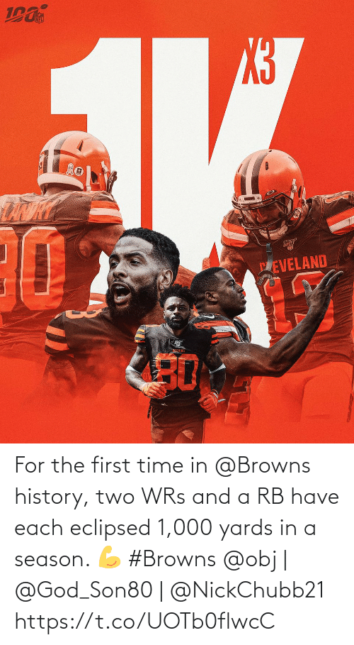 for the first time: PEVELAND  BEOWNS  30 For the first time in @Browns history, two WRs and a RB have each eclipsed 1,000 yards in a season. 💪 #Browns  @obj | @God_Son80 | @NickChubb21 https://t.co/UOTb0flwcC