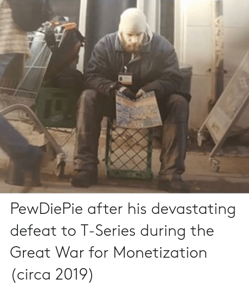 pewdiepie: PewDiePie after his devastating defeat to T-Series during the Great War for Monetization (circa 2019)