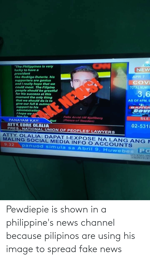 Fake News: Pewdiepie is shown in a philippine's news channel because pilipinos are using his image to spread fake news