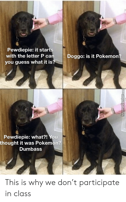 Pewdiepie It Starts With The Letter P Can Doggo Is It