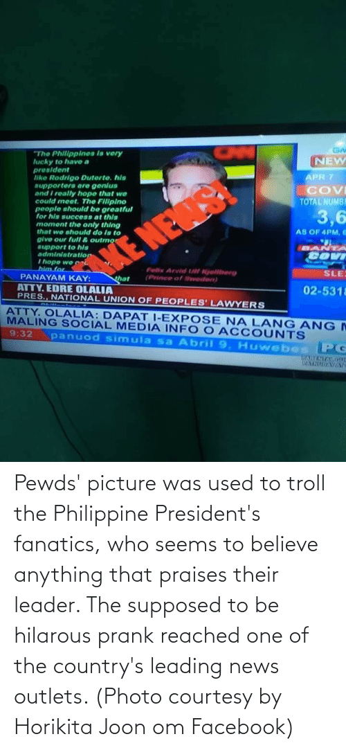 Presidents: Pewds' picture was used to troll the Philippine President's fanatics, who seems to believe anything that praises their leader. The supposed to be hilarous prank reached one of the country's leading news outlets. (Photo courtesy by Horikita Joon om Facebook)