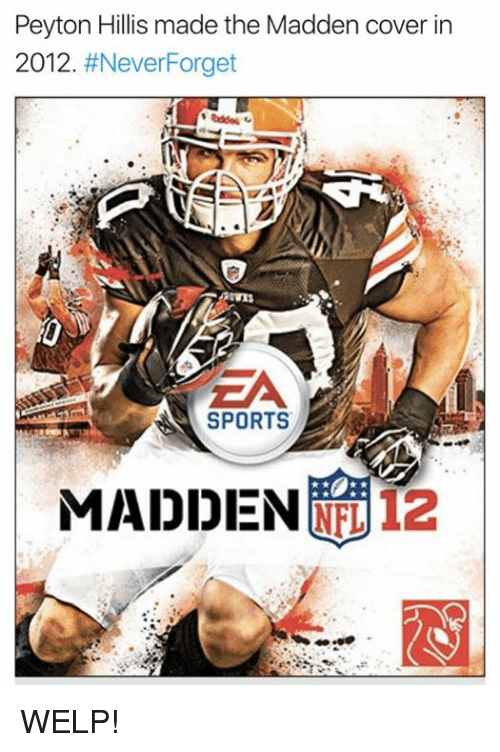 maddening: Peyton Hillis made the Madden cover in  2012  #Never Forget  SPORTS  MADDEN  12 WELP!