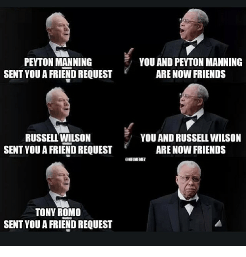 Russell Wilson: PEYTON MANNING  SENT YOU A FRIEND REQUEST  RUSSELL WILSON  SENT YOU A FRIEND REQUEST  TONY ROMO  SENT YOU A FRIEND REQUEST  ARE NOW FRIENDS  YOU AND RUSSELL WILSON  ARE NOW FRIENDS