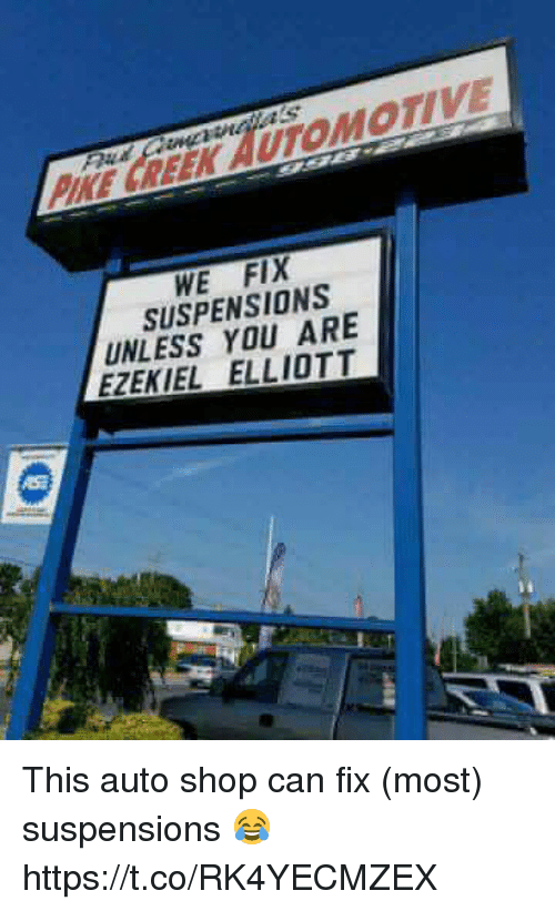 ezekiel-elliott: PHE GREEK AUTOMOTIVE  WE FIX  SUSPENSIONS  UNLESS YOU ARE  EZEKIEL ELLIOTT This auto shop can fix (most) suspensions 😂 https://t.co/RK4YECMZEX