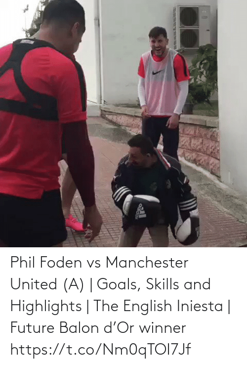 Manchester United: Phil Foden vs Manchester United (A) | Goals, Skills and Highlights | The English Iniesta | Future Balon d'Or winner https://t.co/Nm0qTOI7Jf