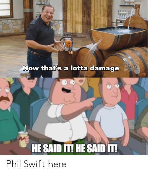 Phil: Phil Swift here
