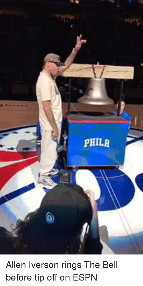 Allen Iverson, Espn, and Memes: PHILA Allen Iverson rings The Bell before tip off on ESPN