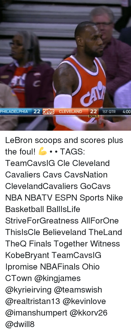 Basketball, Cavs, and Cleveland Cavaliers: PHILADELPHIA 22  CLEVELAND  22  1ST QTR  4:00  BONUS LeBron scoops and scores plus the foul! 💪 • • TAGS: TeamCavsIG Cle Cleveland Cavaliers Cavs CavsNation ClevelandCavaliers GoCavs NBA NBATV ESPN Sports Nike Basketball BallIsLife StriveForGreatness AllForOne ThisIsCle Believeland TheLand TheQ Finals Together Witness KobeBryant TeamCavsIG Ipromise NBAFinals Ohio CTown @kingjames @kyrieirving @teamswish @realtristan13 @kevinlove @imanshumpert @kkorv26 @dwill8