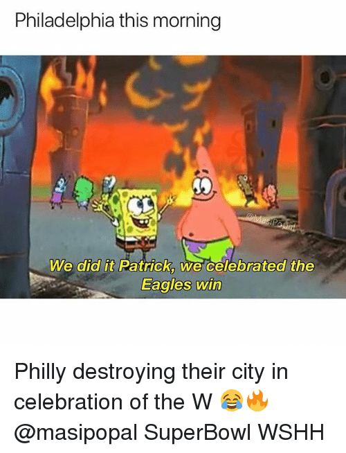 Philadelphia Eagles, Memes, and Wshh: Philadelphia this morning  We did it Patrick, we celebrated the  Eagles win Philly destroying their city in celebration of the W 😂🔥 @masipopal SuperBowl WSHH