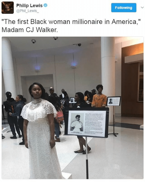 """Lewy: Philip Lewis  Following  @Phil Lewis.  """"The first Black woman millionaire in America,""""  Madam CJ Walker."""
