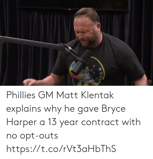 opt: Phillies GM Matt Klentak explains why he gave Bryce Harper a 13 year contract with no opt-outs https://t.co/rVt3aHbThS