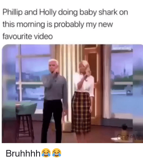 Funny, Shark, and Video: Phillip and Holly doing baby shark on  this morning is probably my new  favourite video Bruhhhh😂😂