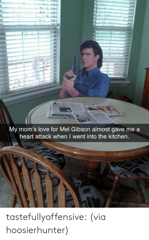 Mel Gibson: PHN  My mom's love for Mel Gibson almost gave me a  heart attack when I went into the kitchen. tastefullyoffensive:  (via hoosierhunter)